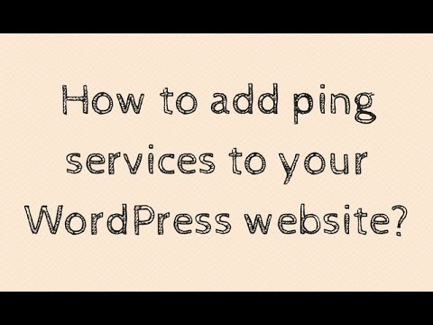 How to add ping services to your WordPress website?