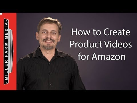 How to Create Product Videos for Amazon