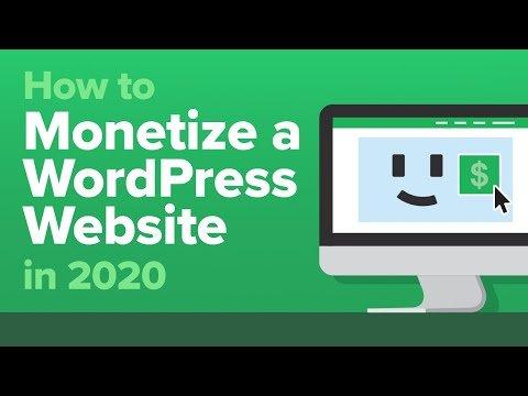 How To Monetize Your WordPress Website In 2020
