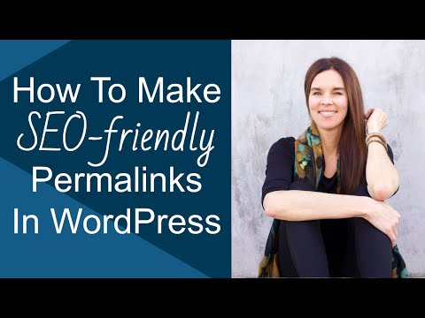 """How To Make Your Permalinks """"SEO-Friendly"""" in WordPress"""