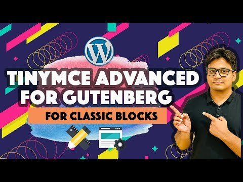Tinymce advanced for Gutenberg – Enhance Classic and Paragraph blocks with this plugin